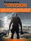 Tom Clancys The Division Game Guide Tips Hacks Cheats Mods Walkthroughs Unofficial