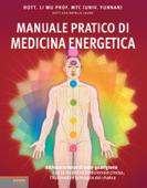 Manuale pratico di medicina energetica
