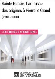 SAINTE RUSSIE. LART RUSSE DES ORIGINES à PIERRE LE GRAND (PARIS - 2010)