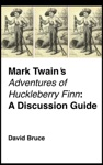 Mark Twains Adventures Of Huckleberry Finn A Discussion Guide