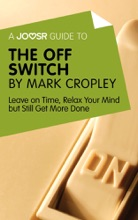 A Joosr Guide to... The Off Switch by Mark Cropley
