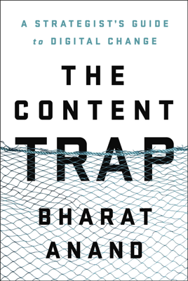 The Content Trap - Bharat Anand book