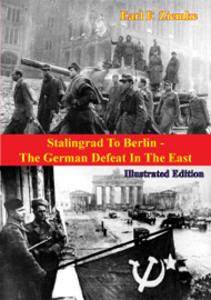 Stalingrad To Berlin - The German Defeat In The East [Illustrated Edition] book
