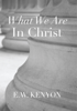 E.W. Kenyon - What We Are in Christ artwork