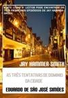 Jay Hammer-Smith - Trilogia I - As Trs Tentativas De Dominio Da Cidade