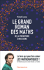 Le grand roman des maths - Mickaël Launay