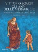 Gli anni delle meraviglie. Il tesoro d'Italia II