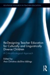 Re-Designing Teacher Education For Culturally And Linguistically Diverse Students