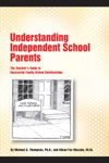 Understanding Independent School Parents The Teachers Guide To Successful Family-School Relationships