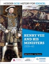 Hodder GCSE History For Edexcel Henry VIII And His Ministers 1509-40