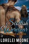 Scottish Werebear A Dangerous Business