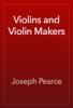 Joseph Pearce - Violins and Violin Makers  artwork