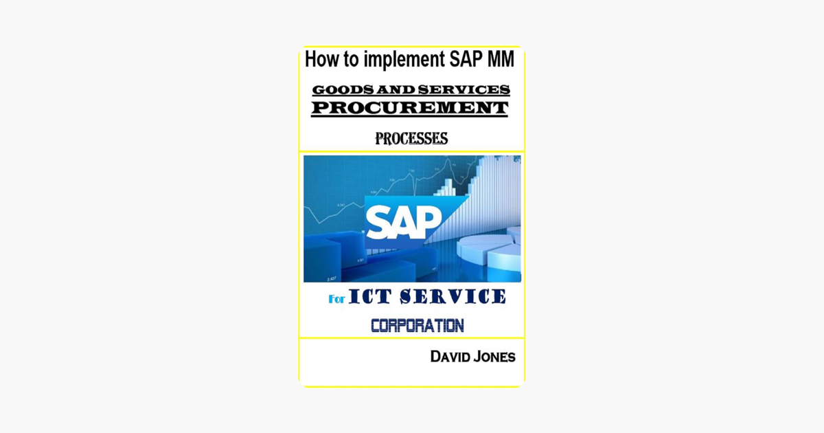 ‎How To Implement SAP Material Management -Goods And Services Procurement  Processes For ICT service Corporation