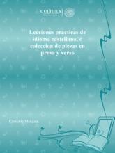Lecciones Practicas De Idioma Castellano, ó Coleccion De Piezas En Prosa Y Verso