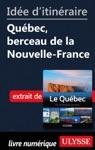 Ide Ditinraire - Qubec Berceau De La Nouvelle-France