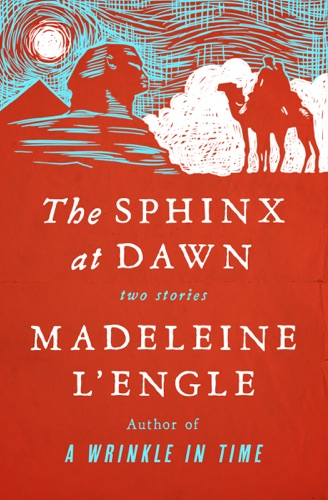 Madeleine L'Engle - The Sphinx at Dawn