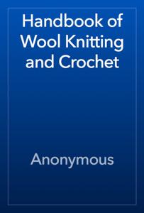 Handbook of Wool Knitting and Crochet Book Review