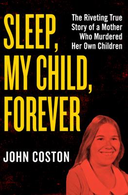 Sleep, My Child, Forever - John Coston book