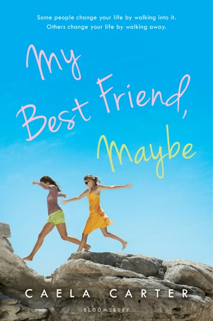 My Best Friend Maybe By Caela Carter On Apple Books