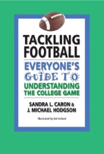 Tackling Football: Everyone's Guide To Understanding The College Game