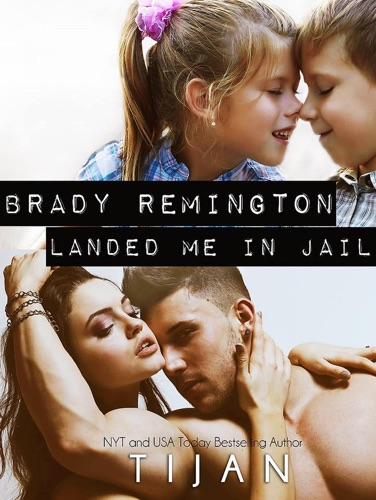 Tijan - Brady Remington Landed Me in Jail