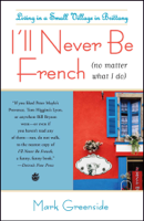 I'll Never Be French (No Matter What I Do) book cover