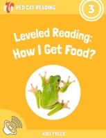 Leveled Reading: How I Get Food?