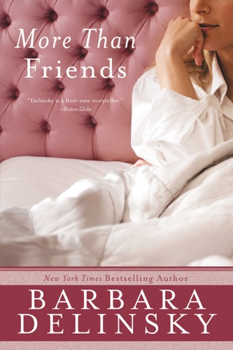 Barbara Delinsky - More Than Friends