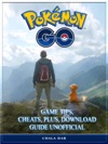Pokemon Go Game Tips Cheats Plus Download Guide Unofficial