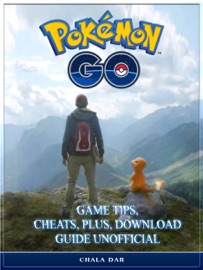 Download of Pokemon Go Game Tips, Cheats, Plus, Download Guide Unofficial PDF eBook