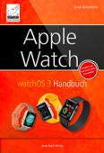 Apple Watch – watchOS 3 Handbuch