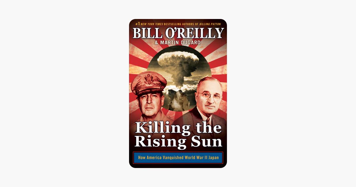 Killing the Rising Sun - Bill O'Reilly & Martin Dugard