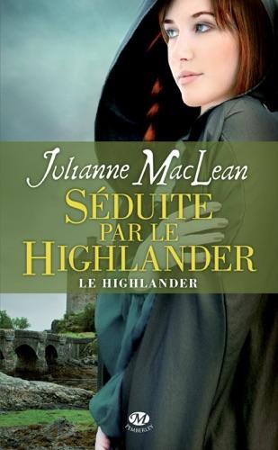 Julianne MacLean - Séduite par le Highlander