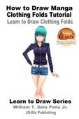 How to Draw Manga Clothing Folds Tutorial: Learn to Draw Clothing Folds
