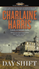 Day Shift - Charlaine Harris