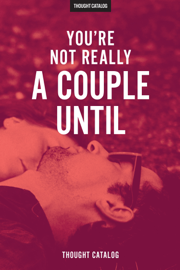 You're Not Really A Couple Until book
