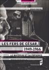 Les Fers De Csar 1949-1966