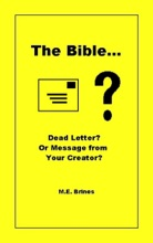 The Bible: Dead Letter Or Message From Your Creator?