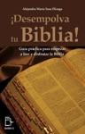 Desempolva Tu Biblia Gua Prctica Para Empezar A Leer Y Disfrutar La Biblia