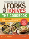 Forks Over KnivesThe Cookbook