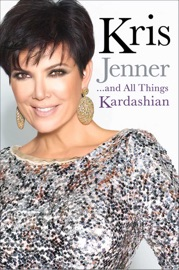 Download of Kris Jenner... And All Things Kardashian PDF eBook