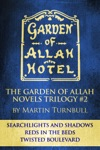 The Garden Of Allah Novels Trilogy 2 Searchlights And Shadows - Reds In The Beds - Twisted Boulevard
