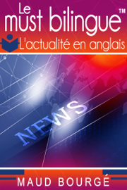 Le must bilingue™ - L'actualité en anglais