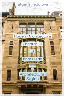 Modern Architecture  Chapter 14 of Brief Guide to the History of  Architectural Styles