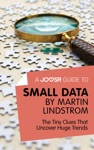 A Joosr Guide To Small Data By Martin Lindstrom