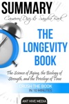Cameron Diaz  Sandra Barks The Longevity Book The Science Of Aging The Biology Of Strength And The Privilege Of Time  Summary