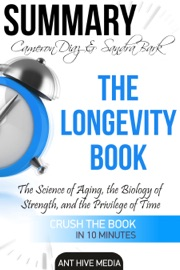 Cameron Diaz Sandra Bark S The Longevity Book The Science Of Aging The Biology Of Strength And The Privilege Of Time Summary