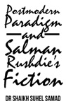 Postmodern Paradigm And Salman RushdieS Fiction