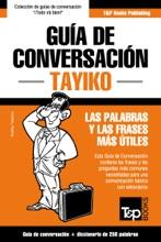 Guía De Conversación Español-Tayiko Y Mini Diccionario De 250 Palabras
