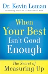 When Your Best Isnt Good Enough